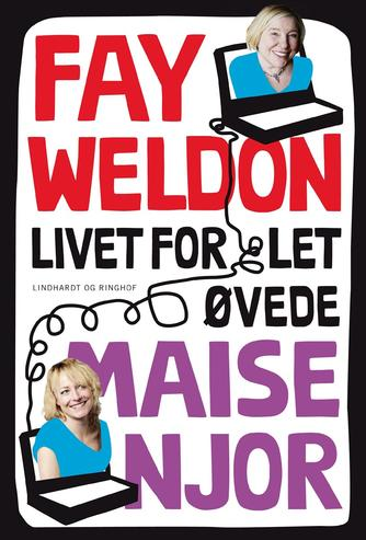 Maise Njor, Fay Weldon: Livet for let øvede