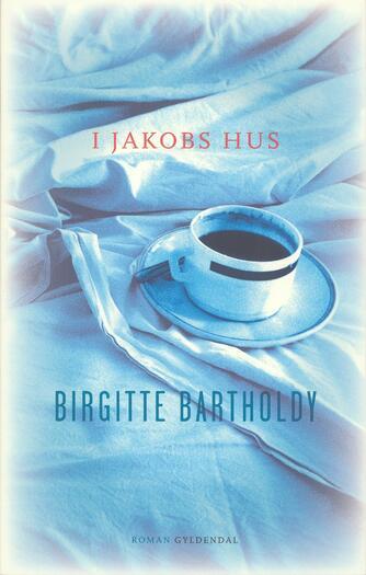 Birgitte Bartholdy: I Jakobs hus
