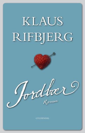 Klaus Rifbjerg: Jordbær : roman