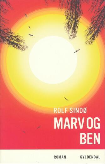 Rolf Sindø: Marv og ben : roman