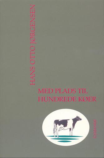 Hans Otto Jørgensen (f. 1954): Med plads til hundrede køer
