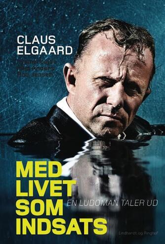 Claus Elgaard, Anders Rou Jensen: Med livet som indsats : en ludoman taler ud
