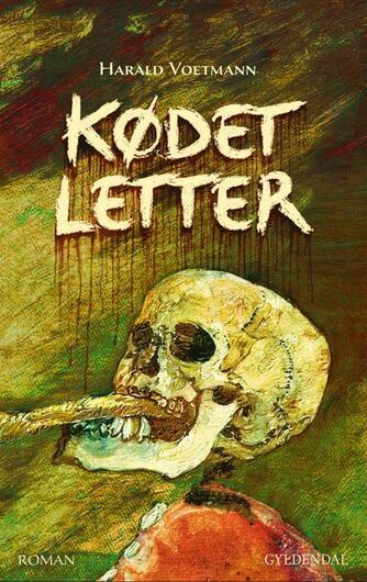 Harald Voetmann: Kødet letter : roman