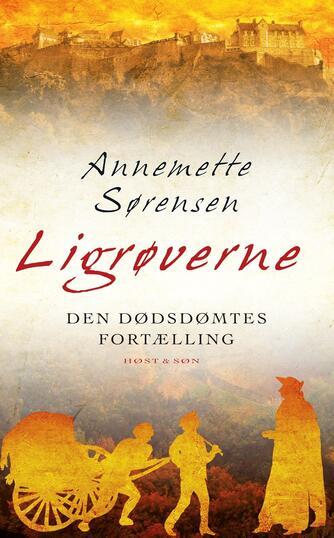 Annemette Sørensen (f. 1957): Ligrøverne : den dødsdømtes fortælling