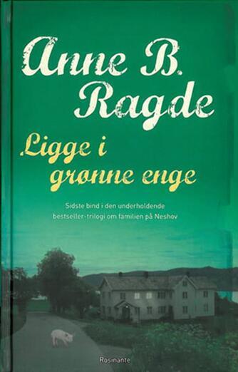 Anne B. Ragde: Ligge i grønne enge