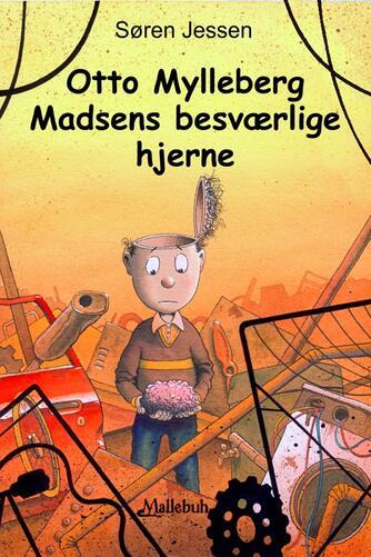 Søren Jessen (f. 1963): Otto Mylleberg Madsens besværlige hjerne