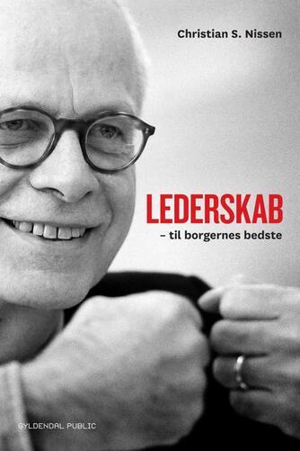 Christian S. Nissen: Lederskab - til borgernes bedste