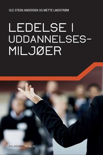 Mette Lindstrøm, Ole Steen Andersen: Ledelse i uddannelsesmiljøer