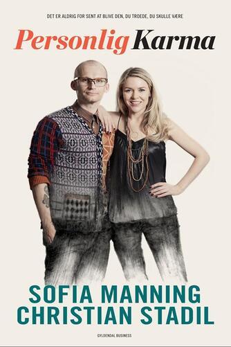 Sofia Manning, Christian Stadil: Personlig karma : det er aldrig for sent at blive den, du troede, du skulle være