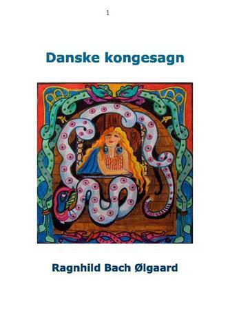 Ragnhild Bach Ølgaard: Danske kongesagn