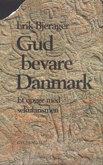 Erik Bjerager: Gud bevare Danmark
