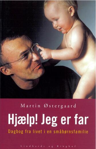 Martin Østergaard (f. 1962): Hjælp! Jeg er far