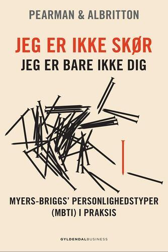 Roger R. Pearman, Sarah C. Albritton: Jeg er ikke skør - jeg er bare ikke dig : Myers-Briggs' personlighedstyper (MBTI) i praksis