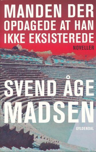 Svend Åge Madsen (f. 1939): Manden der opdagede at han ikke eksisterede