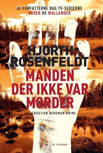 Michael Hjorth (f. 1963-05-13): Manden der ikke var morder