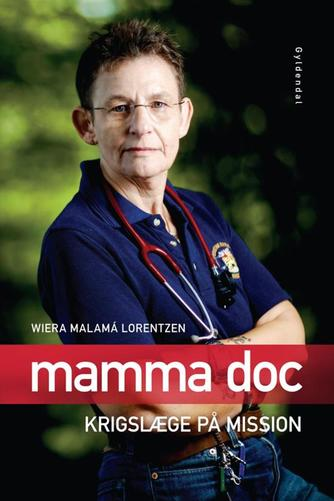 Wiera Malamá Lorentzen: Mamma doc : krigslæge på mission
