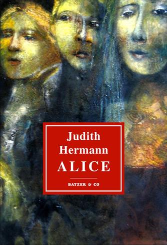Judith Hermann (f. 1970): Alice