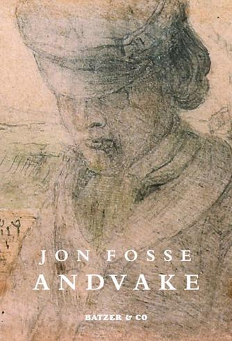 Jon Fosse: Andvake