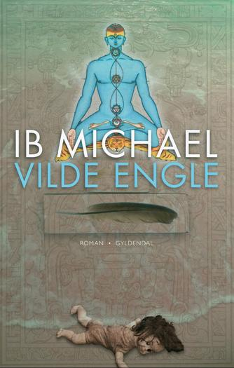 Ib Michael: Vilde engle