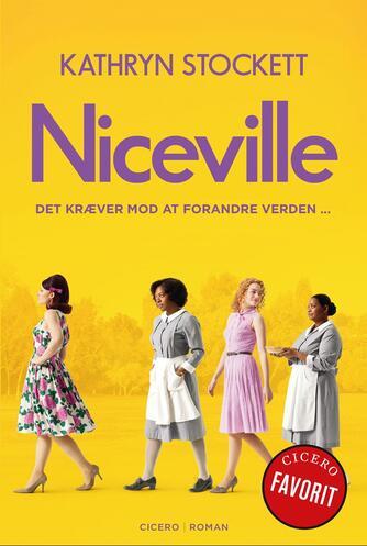 Kathryn Stockett: Niceville : det kræver mod at ændre verden : roman