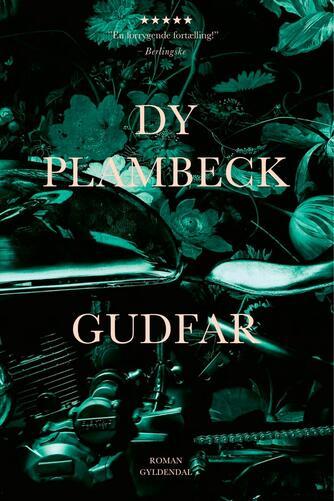 Dy Plambeck: Gudfar : roman