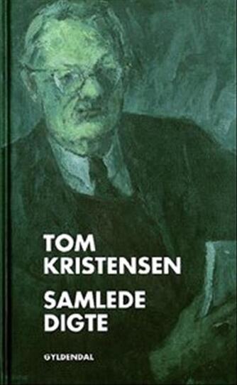 Tom Kristensen (f. 1893): Samlede digte