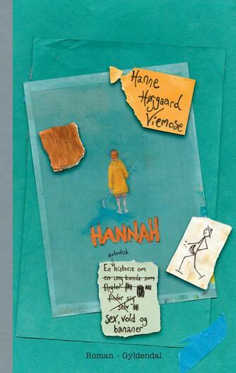 Hanne Højgaard Viemose (f. 1977): Hannah : roman
