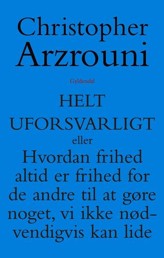 Christopher Arzrouni: Helt uforsvarligt