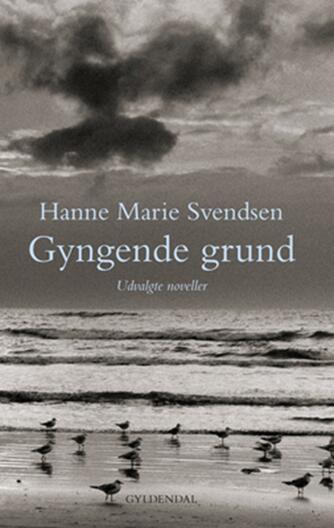 Hanne Marie Svendsen (f. 1933): Gyngende grund