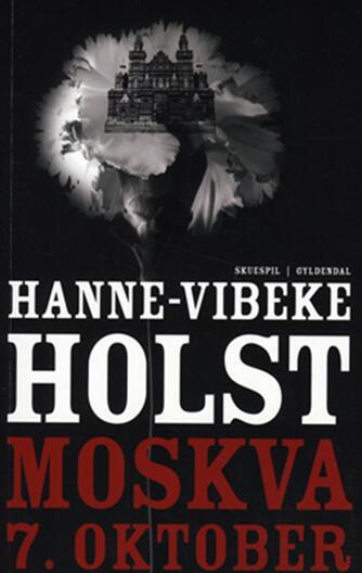 Hanne-Vibeke Holst: Moskva, 7. oktober