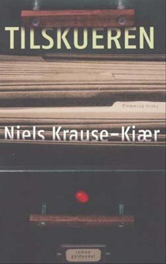 Niels Krause-Kjær: Tilskueren : roman