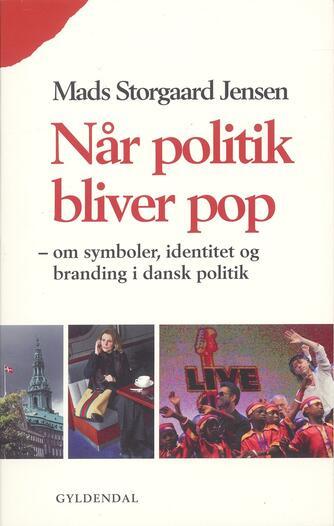 Mads Storgaard Jensen: Når politik bliver pop