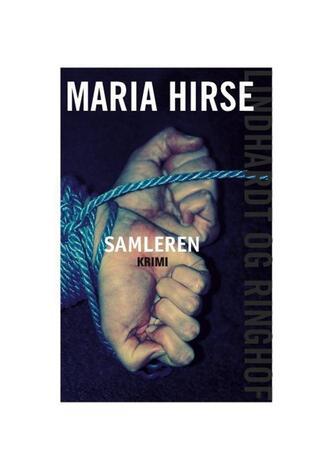 Maria Hirse: Samleren : krimi