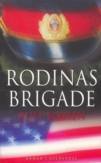 Rolf Boysen: Rodinas Brigade
