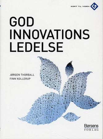 Jørgen Thorball, Finn Kollerup: God innovationsledelse