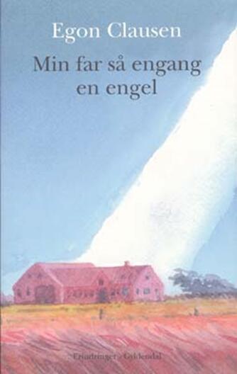 Egon Clausen (f. 1940): Min far så engang en engel