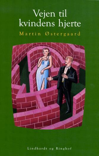 Martin Østergaard (f. 1962): Vejen til kvindens hjerte