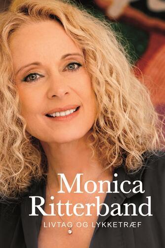 Monica Ritterband: Livtag og lykketræf