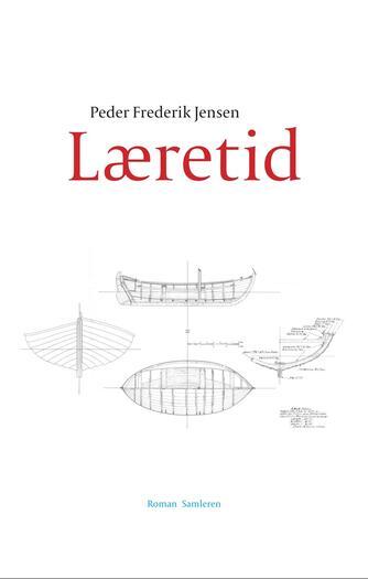 Peder Frederik Jensen: Læretid : roman