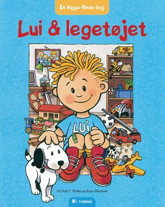 Ulrik T. Skafte, Rune Johansen (f. 1956-12-08): Lui & legetøjet