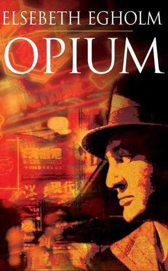 Elsebeth Egholm: Opium