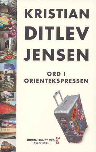 Kristian Ditlev Jensen (f. 1971): Ord i Orientekspressen