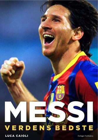Luca Caioli: Messi - verdens bedste