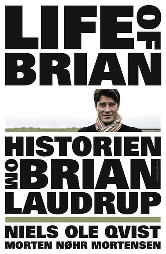 Niels Ole Qvist, Morten Nøhr Mortensen: Life of Brian - historien om Brian Laudrup