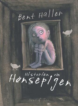 Bent Haller: Historien om hønsepigen