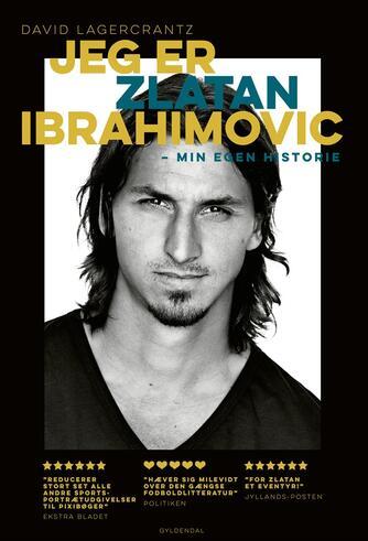 Zlatan Ibrahimović, David Lagercrantz: Jeg er Zlatan Ibrahimović : min historie