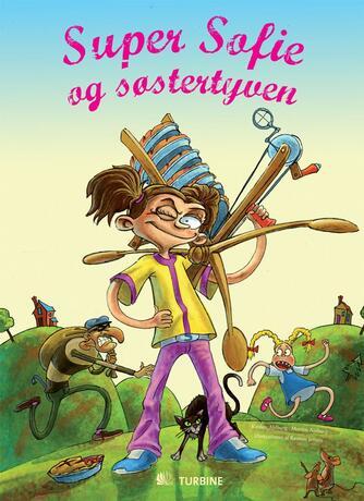 Kirsten Ahlburg: Super Sofie og søstertyven