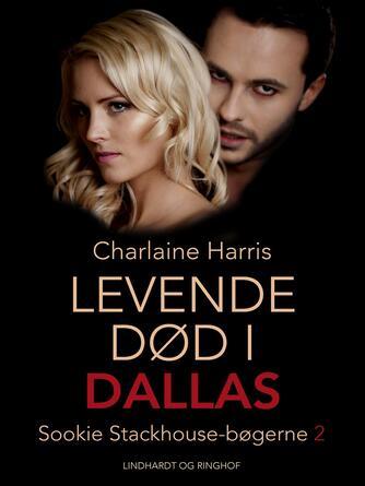 Charlaine Harris: Levende død i Dallas