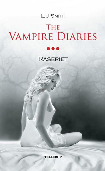 L. J. Smith: The vampire diaries. #3, Raseriet