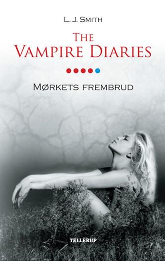 L. J. Smith: The vampire diaries. #5, Mørkets frembrud